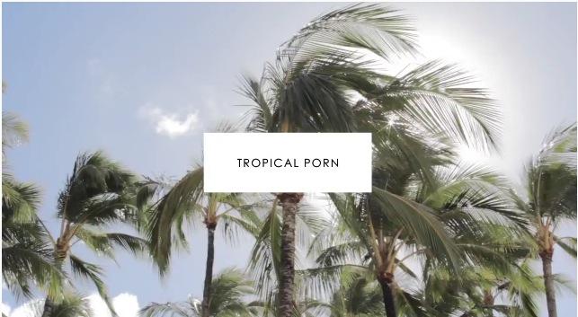 tropical porn